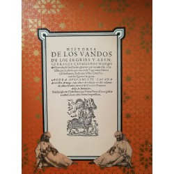HISTORIA DE LOS VANDOS DE LOS ZEGRIES Y ABENCERRAJES CAVALLEROS MOROS