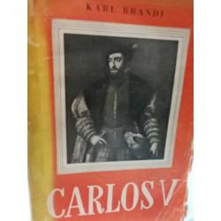 CARLOS  V  Vida y Fortuna de una Personalidad y de un Imperio Mundial
