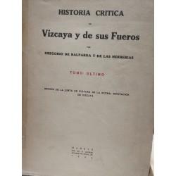 HISTORIA CRÍTICA DE VIZCAYA Y DE SUS FUEROS  Tomo último
