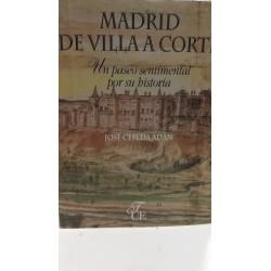 MADRID  DE VILLA A CORTE Un Paseo Sentimental por su Historia