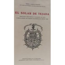 EL SOLAR DE TEJADA Resumen Histórico y Padrón de sus Caballeros Diviseros Hijosdalgo desde 1850