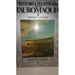 HISTORIA ILUSTRADA DE LA TAUROMAQUIA ( Aproximación a una Pasión Ibérica )Tomo I