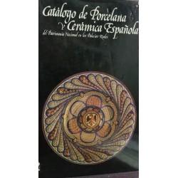CATÁLOGO DE PORCELANA Y CERÁMICA ESPAÑOLA del Patrimonio Nacional en los Palacios Reales