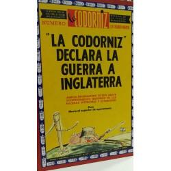 """""""LA CODORNIZ"""" DECLARA LA GUERRA A INGLATERRA"""