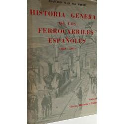 HISTORIA GENERAL DE LOS FERROCARRILES ESPAÑOLES (1830-1941)