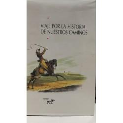VIAJE POR LA HISTORIA DE NUESTROS CAMINOS