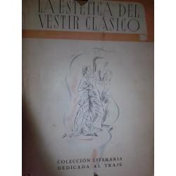 LA ESTÉTICA DEL VESTIR CLÁSICO Antología del Vestido, compuesta a la mayor gloria Gremial de los tejidos españoles