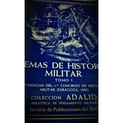 TEMAS DE HISTORIA MILITAR Tomo I(Ponencias del primer congreso de historia militar Zaragoza 1982)