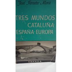 TRES MUNDOS CATALUÑA  ESPAÑA EUROPA