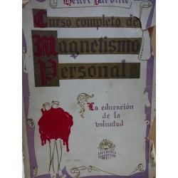 CURSO COMPLETO DE MAGNETISMO PERSONAL La Educación de la Voluntad