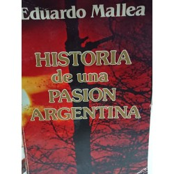 HISTORIA DE UNA PASIÓN ARGENTINA