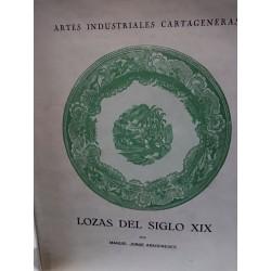 LOZAS DEL SIGLO XIX. Artes Industriales Cartageneras