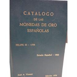 CATÁLOGO DE LAS MONEDAS DE ORO ESPAÑOLAS Felipe III 1598 Estado Español 1962 CECAS Peninsulares y Americanas