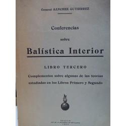 CONFERENCIAS SOBRE BALÍSTICA INTERIOR Complemento sobre algunas teorías estudiadas en los libros primero y segundo