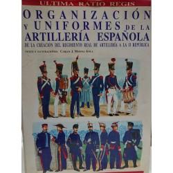 ORGANIZACIÓN Y UNIFORMES DE LA ARTILLERÍA ESPAÑOLA De la Creación del Regimiento Real de Artillería a la II República