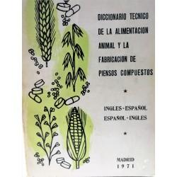 DICCIONARIO TÉCNICO DE LA ALIMENTACIÓN ANIMAL Y LA FABRICACIÓN DE PIENSOS COMPUESTOS Inglés-Español /Español-Inglés