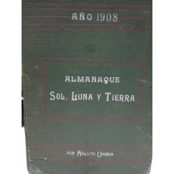 ALAMANAQUE SOL, LUNA  Y TIERRA 1908