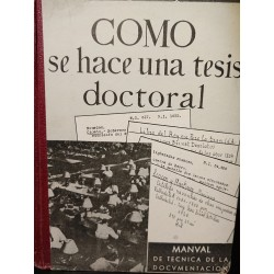CÓMO SE HACE UNA TESIS DOCTORAL. Manual de  Técnica de la Documentación Científica y Bibliográfica.
