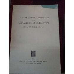 LA COMUNIDAD AGUSTINIANA EN EL MONASTERIO DE EL ESCORIAL OBRA CULTURAL (1885-1963) EN EL IV CENTENARIO DE SU FUNDACIÓN