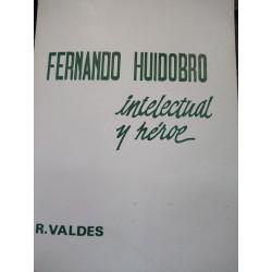 FERBNANDO HUIDOBRO INTELECTUAL Y HÉROE
