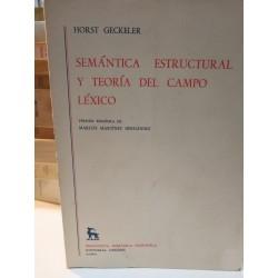 SEMÁNTICA ESTRUCTURAL Y TEORÍA DEL CAMPO LÉXICO Biblioteca Románica Hispánica GREDOS Dirigida por Dámaso Alonso