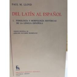 DEL LATÍN AL ESPAÑOL Fonología y Morfología Históricas de la Lengua Española. Biblioteca Románica Hispánica GREDOS