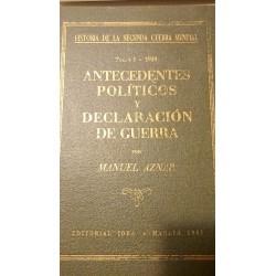 Historia de la II Guerra Mundial:ANTECEDENTES POLÍTICOS Y DECLARACIÓN DE GUERRA Tomo I