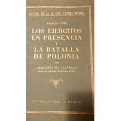 Historia de la II Guerra Mundial:LOS EJÉRCITOS EN PRESENCIA Y LA BATALLA DE POLONIA Tomo II