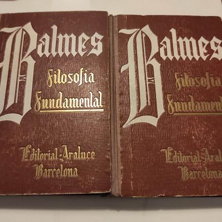 BALMES FILOSOFÍA FUNDAMENTAL 2 Tomos