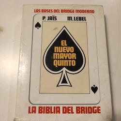 EL NUEVO MAYOR QUINTO. LA BIBLIA DEL BRIDGE Las Bases del Bridge moderno