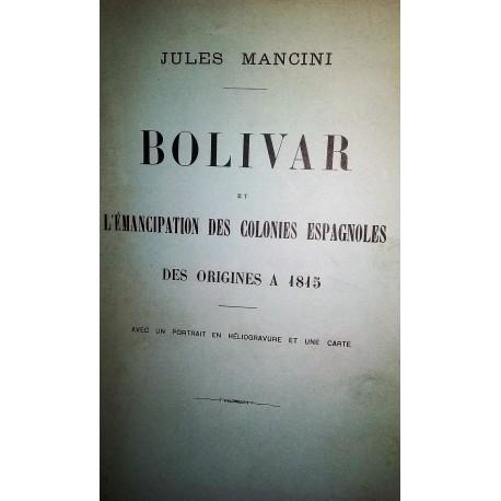 BOLIVAR et l'emancipation des colonies espagnoles des origines a 1815 1815