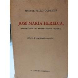 JOSÉ MARÍA HEREDIA Primigénito del Romanticismo Hispano.  Ensayo de Rectificación Histórica